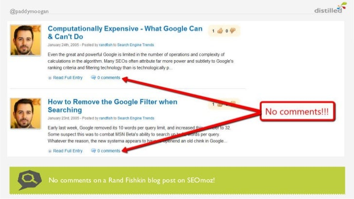 @paddymoogan           No comments on a Rand Fishkin blog post on SEOmoz!