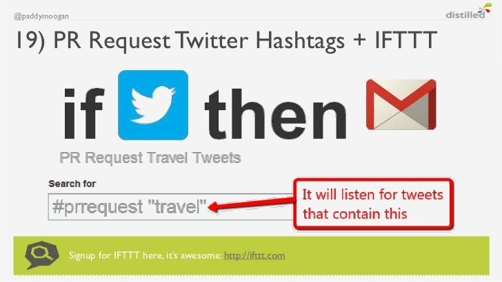 @paddymoogan19) PR Request Twitter Hashtags + IFTTT           Signup for IFTTT here, it's awesome: http://ifttt.com