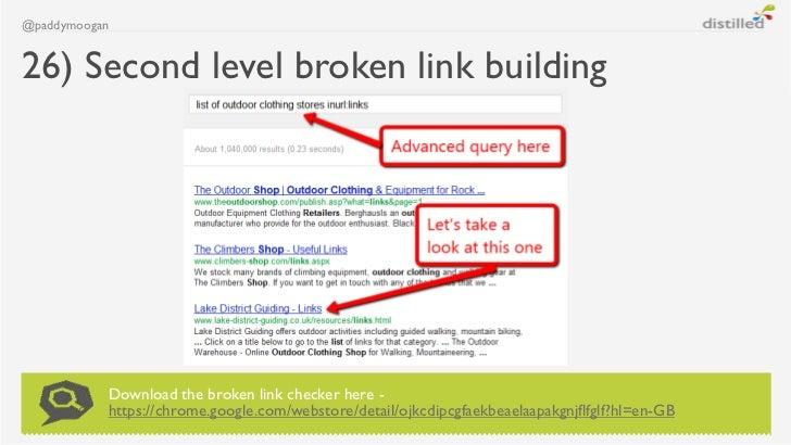@paddymoogan26) Second level broken link building           Download the broken link checker here -           https://chro...