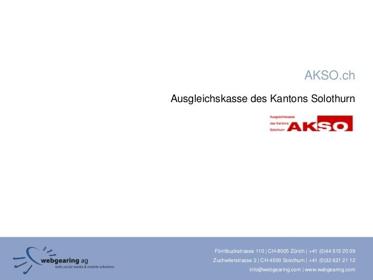AKSO.chAusgleichskasse des Kantons Solothurn        Förrlibuckstrasse 110 | CH-8005 Zürich | +41 (0)44 515 20 09        Zu...