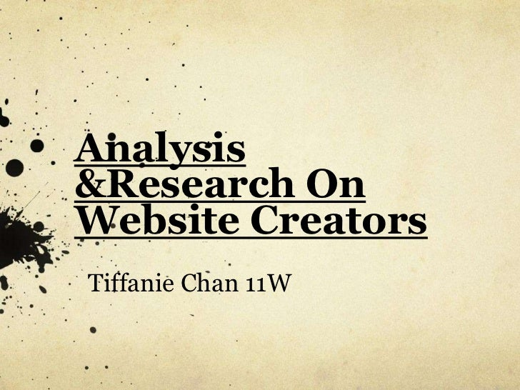 Analysis&Research OnWebsite CreatorsTiffanie Chan 11W