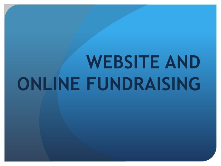 WEBSITE ANDONLINE FUNDRAISING<br />