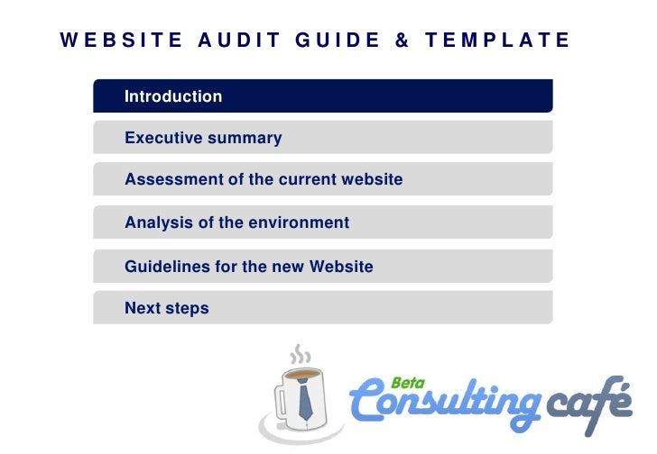 WEBSITE AUDIT GUIDE & TEMPLATE   Introduction   Executive summary   Assessment of the current website   Analysis of the en...