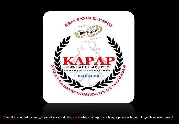 Mentale uitstraling,Fysieke conditie en Beheersing van Kapap ,een krachtige drie-eenheid