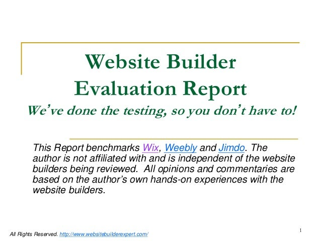 1  All Rights Reserved. http://www.websitebuilderexpert.com/  Website Builder Evaluation Report  We've done the testing, s...