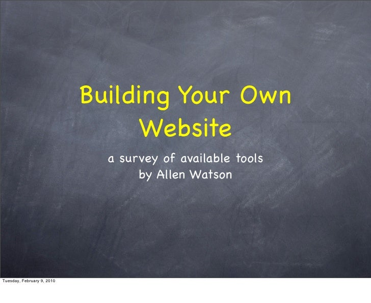 Building Your Own                                  Website                               a survey of available tools      ...