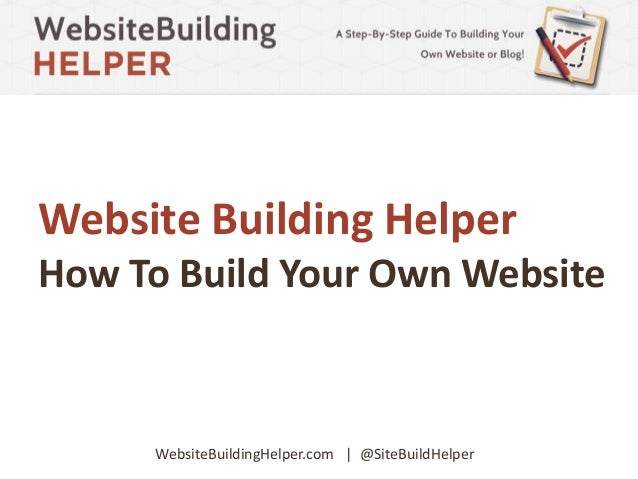 A step by step guide to building your own website for Build your own house step by step