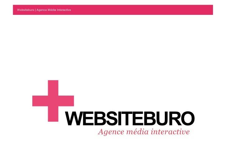 Websiteburo | Agence Média Interactive             +                        WEBSITEBURO                                   ...