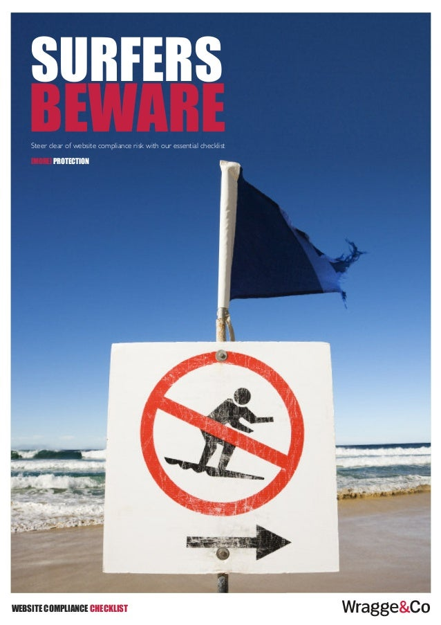 surfers    beware    Steer clear of website compliance risk with our essential checklist    [more] protectionwebsite compl...