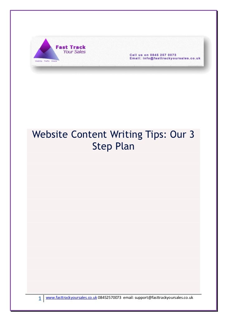 Website Content Writing Tips: Our 3            Step Plan 1   www.fasttrackyoursales.co.uk 08452570073 email: support@fastt...