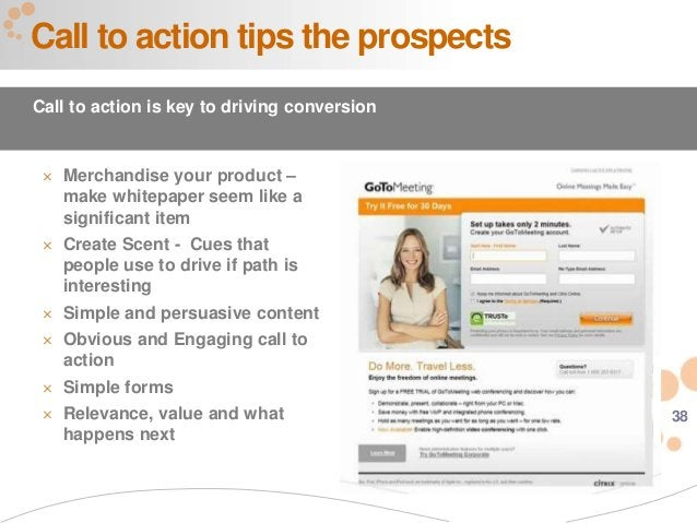 38  Merchandise your product – make whitepaper seem like a significant item  Create Scent - Cues that people use to driv...