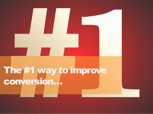 4040 The #1 way to improve conversion…