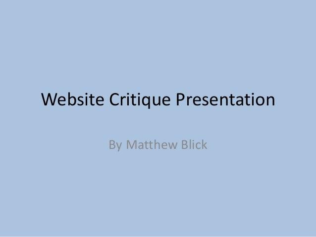 Website Critique PresentationBy Matthew Blick