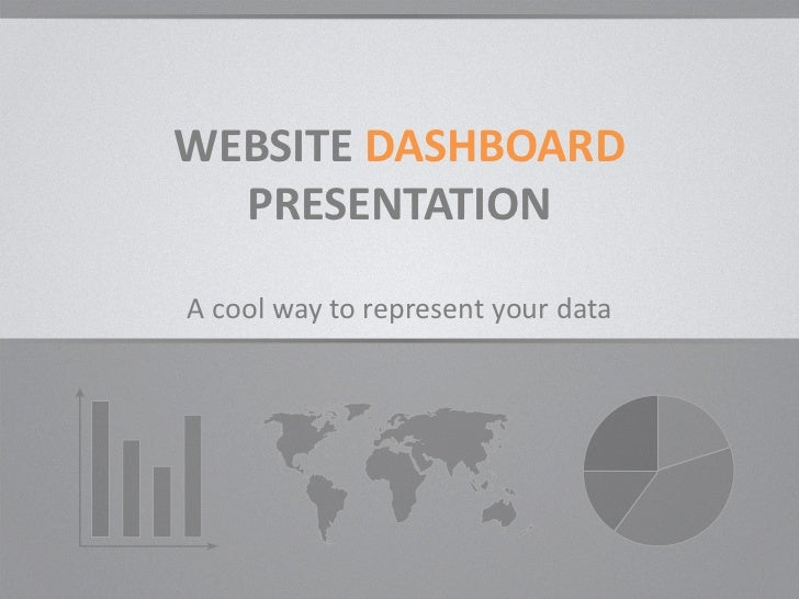 WEBSITE DASHBOARD  PRESENTATIONA cool way to represent your data