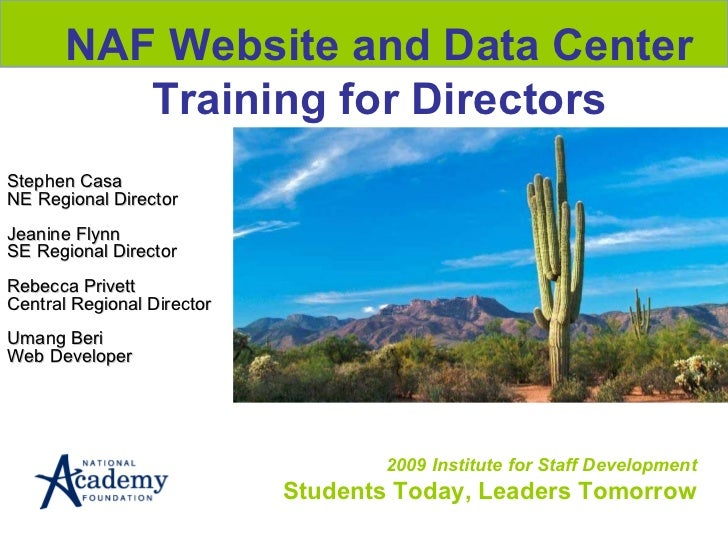 2009 Institute for Staff Development Students Today, Leaders Tomorrow NAF Website and Data Center Training for Directors S...