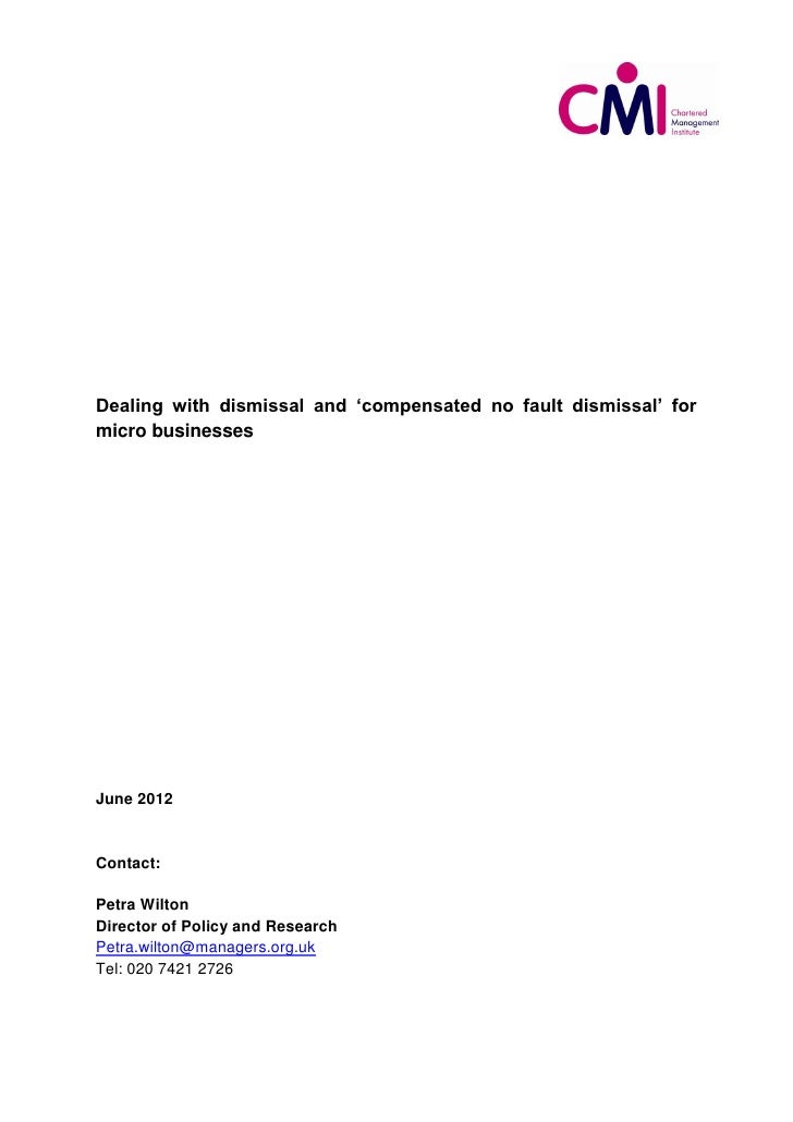 Dealing with dismissal and 'compensated no fault dismissal' formicro businessesJune 2012Contact:Petra WiltonDirector of Po...