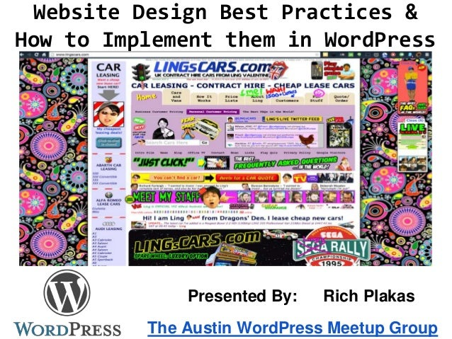 Website Design Best Practices & How to Implement them in WordPress The Austin WordPress Meetup Group Presented By: Rich Pl...