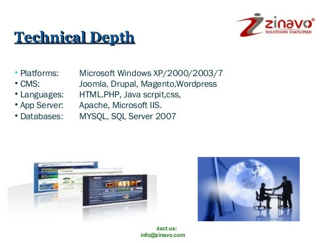 Technical Depth • Platforms: • CMS: • Languages: • App Server: • Databases:  Microsoft Windows XP/2000/2003/7 Joomla, Drup...
