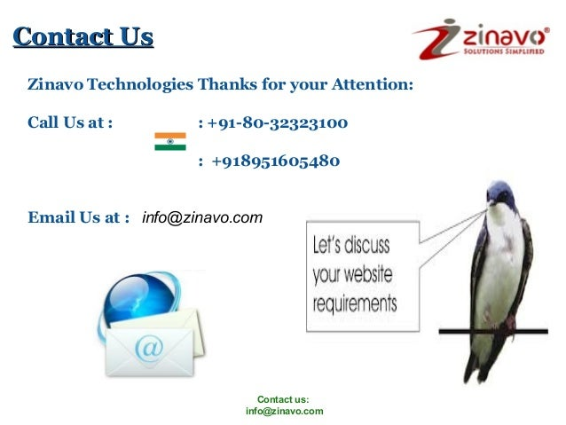 Contact Us Zinavo Technologies Thanks for your Attention: Call Us at :  : +91-80-32323100 : +918951605480  Email Us at : i...