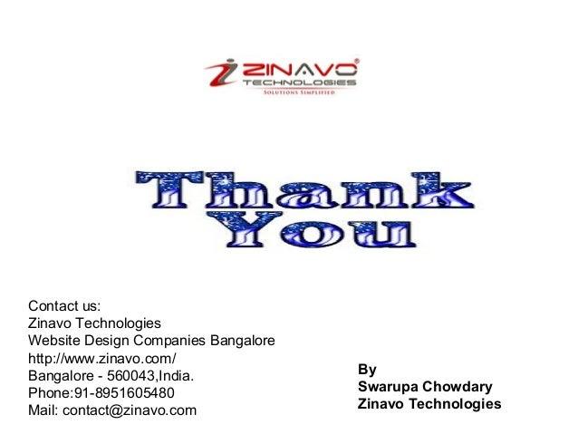 Contact us: Zinavo Technologies Website Design Companies Bangalore http://www.zinavo.com/ Bangalore - 560043,India. Phone:...