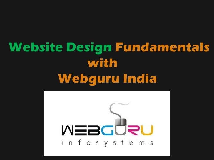 Website Design Fundamentals           with      Webguru India