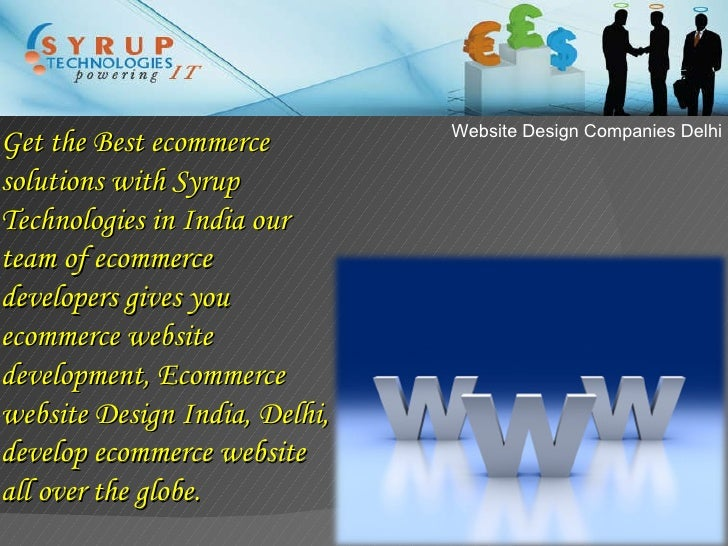 Website Design Companies Delhi Get the Best ecommerce solutions with Syrup Technologies in India our team of ecommerce dev...