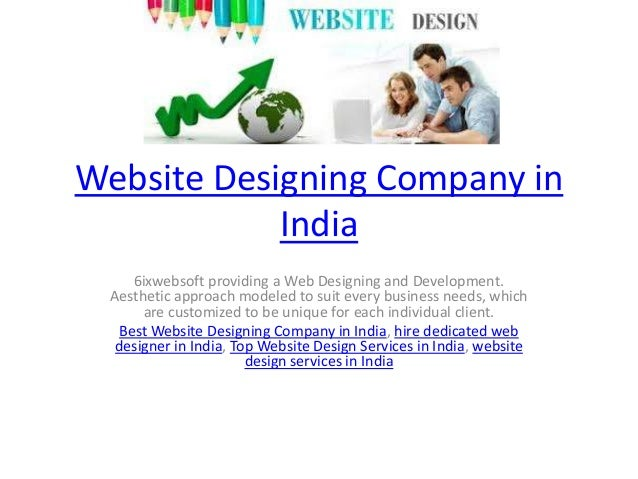 Website Designing Company in India 6ixwebsoft providing a Web Designing and Development. Aesthetic approach modeled to sui...