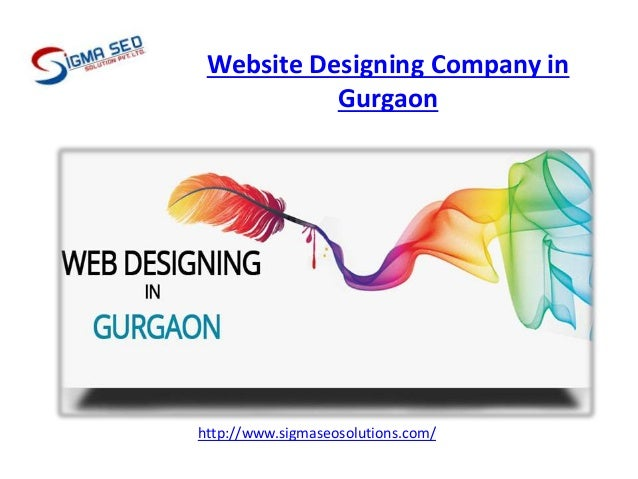 Website Designing Company in Gurgaon . http://www.sigmaseosolutions.com/