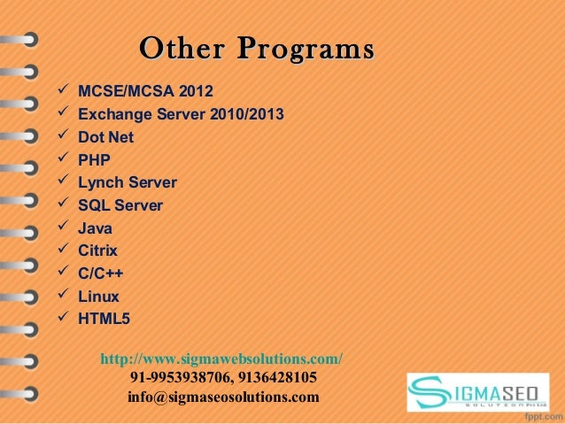 Other ProgramsOther Programs  MCSE/MCSA 2012  Exchange Server 2010/2013  Dot Net  PHP  Lynch Server  SQL Server  Ja...