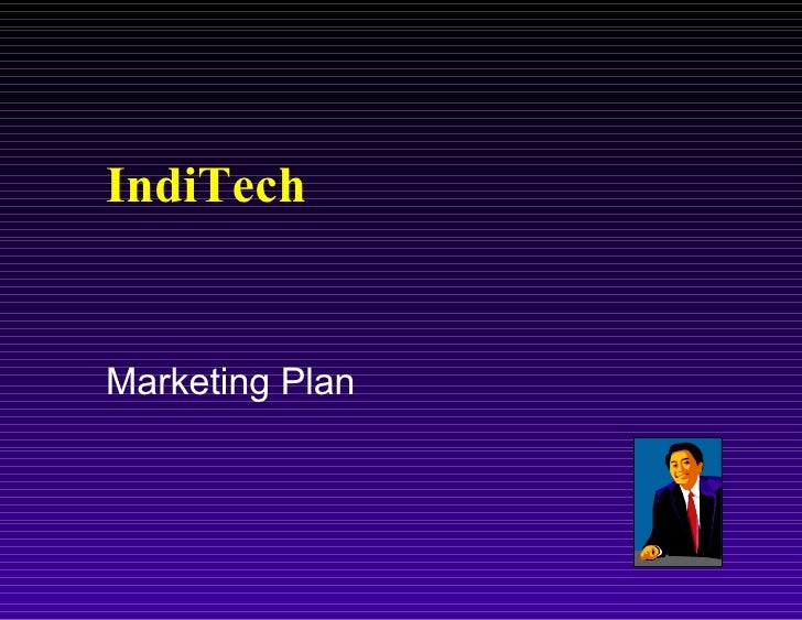 <ul><li>Marketing Plan </li></ul>IndiTech