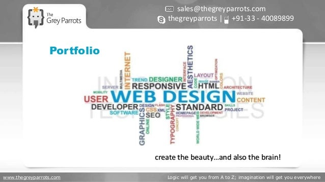 www.thegreyparrots.com Logic will get you from A to Z; imagination will get you everywhere Portfolio sales@thegreyparrots....