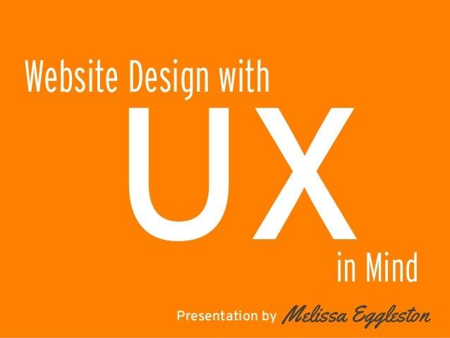 #DMFB15@melissa_egg UXPresentation by Website Design with   Melissa Eggleston   in Mind
