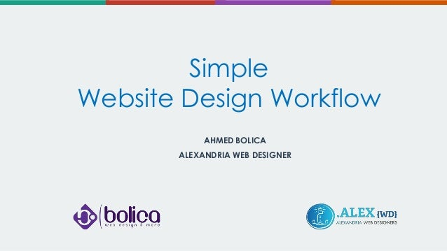 Simple Website Design Workflow AHMED BOLICA ALEXANDRIA WEB DESIGNER
