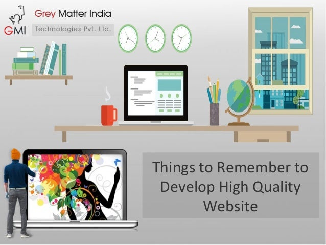Things to Remember to Develop High Quality Website