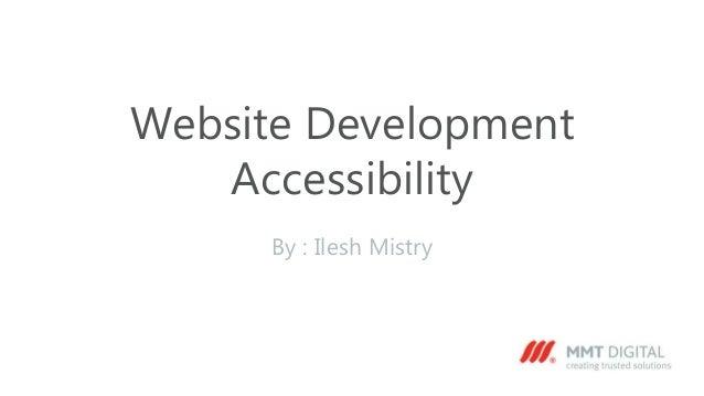 Website Development Accessibility By : Ilesh Mistry
