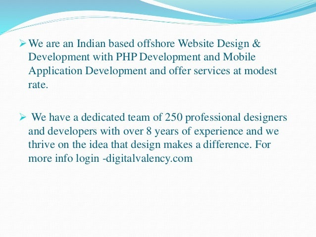 We are an Indian based offshore Website Design & Development with PHP Development and Mobile Application Development and ...