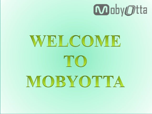 ABOUT US  Mobyotta is company which works in the field of software development, Smartphone app development , web developm...