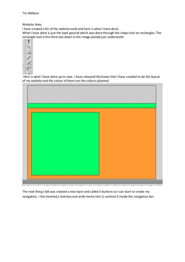 Tre WallaceWebsite diaryI have created a bit of the website early and here is what I have done.What I have done is just th...