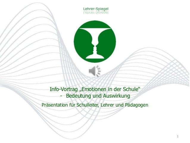 """Info-Vortrag """"Emotionen in der Schule""""        - Bedeutung und AuswirkungPräsentation für Schulleiter, Lehrer und Pädagogen..."""