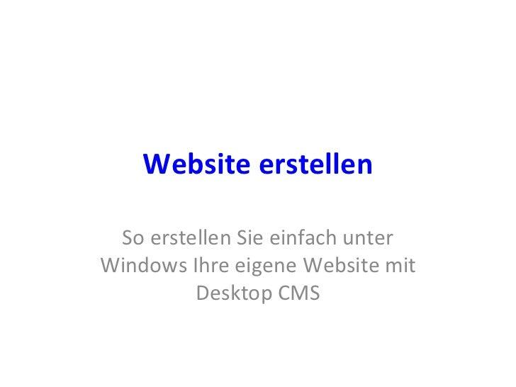 Website erstellen So erstellen Sie einfach unter Windows Ihre eigene Website mit Desktop CMS