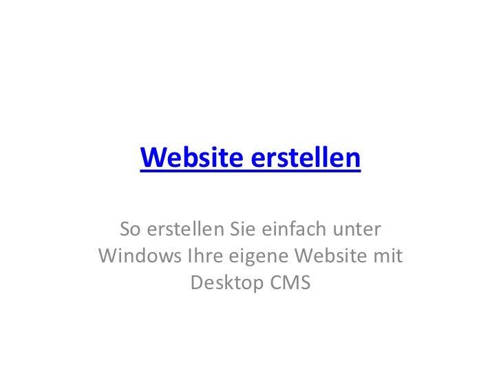 Website erstellen So erstellen Sie einfach unterWindows Ihre eigene Website mit         Desktop CMS