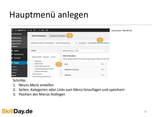 Hauptmenü anlegen 14 Screenshot: WordPress 1 2 3 Schritte: 1. Neues Menü erstellen 2. Seiten, Kategorien oder Links zum Me...
