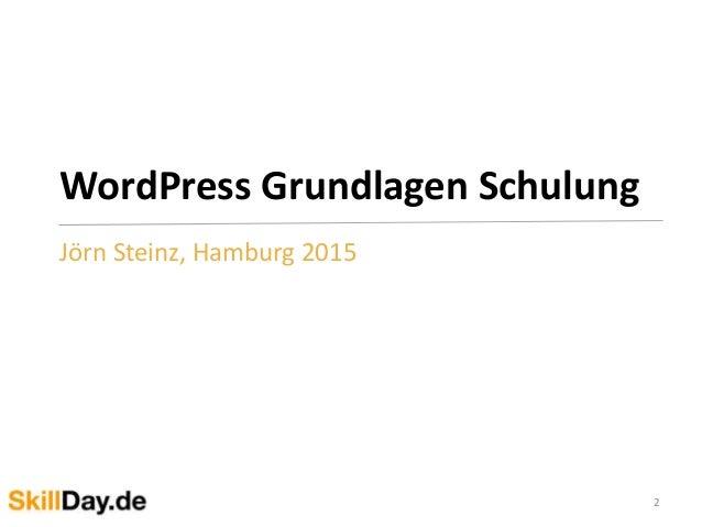 WordPress Grundlagen Schulung Jörn Steinz, Hamburg 2015 2