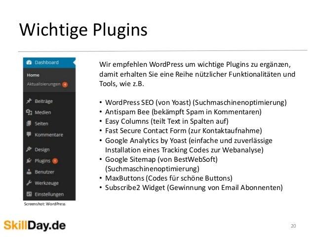 Wichtige Plugins 20 Screenshot: WordPress Wir empfehlen WordPress um wichtige Plugins zu ergänzen, damit erhalten Sie eine...