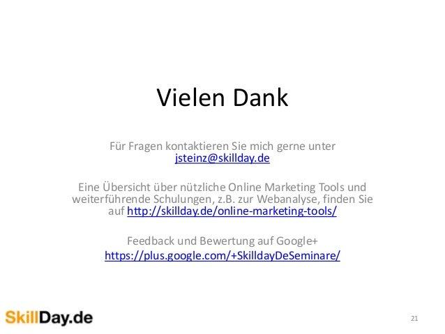 Vielen Dank Für Fragen kontaktieren Sie mich gerne unter jsteinz@skillday.de Eine Übersicht über nützliche Online Marketin...