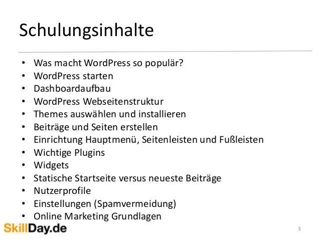 • Was macht WordPress so populär? • WordPress starten • Dashboardaufbau • WordPress Webseitenstruktur • Themes auswählen u...
