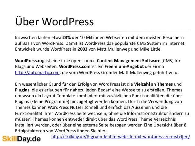 4 Über WordPress Inzwischen laufen etwa 23% der 10 Millionen Webseiten mit dem meisten Besuchern auf Basis von WordPress. ...