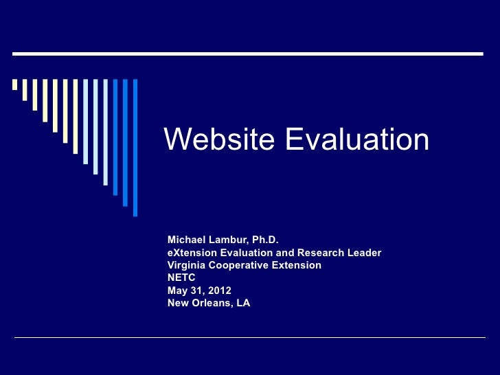 Website EvaluationMichael Lambur, Ph.D.eXtension Evaluation and Research LeaderVirginia Cooperative ExtensionNETCMay 31, 2...