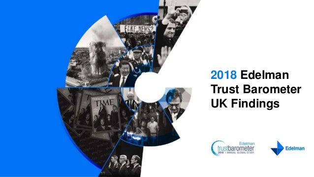 2018 Edelman Trust Barometer UK Findings