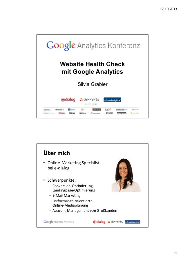 17.10.2013  Website Health Check mit Google Analytics Silvia Grabler  Über mich • Online-Marketing Specialist bei e-dialog...